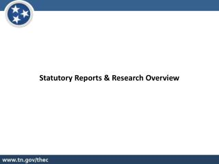 Statutory Reports & Research Overview