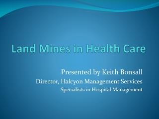 Land Mines in Health Care