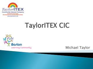 TaylorITEX CIC