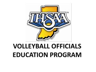 VOLLEYBALL OFFICIALS EDUCATION PROGRAM