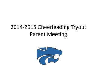 2014-2015 Cheerleading Tryout  Parent Meeting