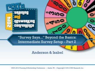 �Survey Says...� Beyond the Basics: Intermediate Survey Setup - Part 2