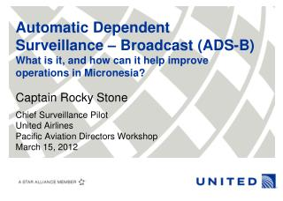 Captain Rocky Stone Chief Surveillance Pilot United Airlines Pacific Aviation Directors Workshop