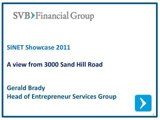 SINET Showcase 2011 A view from 3000 Sand Hill Road