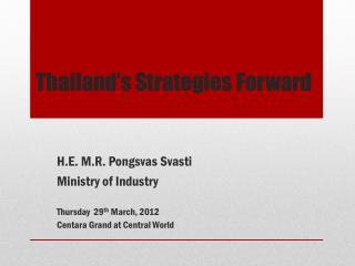 Thailand's  Strategies Forward