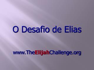 O  Desafio  de Elias www.The Elijah Challenge.org