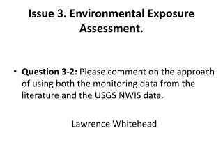 Issue 3. Environmental Exposure Assessment.