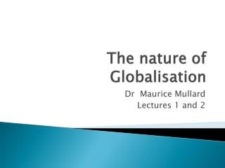 The nature of  Globalisation