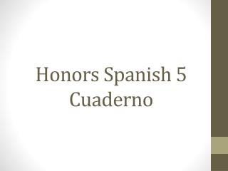 Honors Spanish  5 Cuaderno