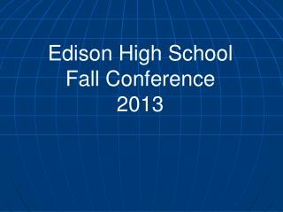 Edison High School Fall Conference  201 3