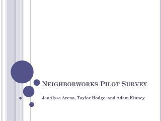 Neighborworks  Pilot Survey