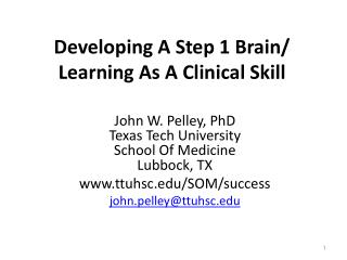 Developing  A Step 1  Brain/ Learning As A Clinical Skill