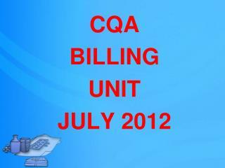 CQA  BILLING  UNIT  JULY 2012