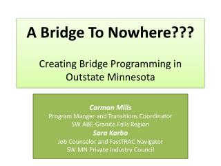 A Bridge To Nowhere??? Creating Bridge Programming in Outstate Minnesota
