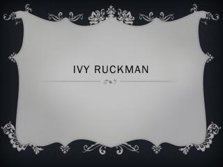 Ivy  Ruckman