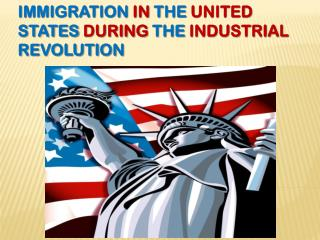 Immigration in the United States during the Industrial Revolution