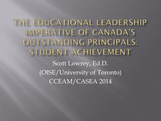 The Educational Leadership Imperative of Canada�s Outstanding Principals: Student Achievement