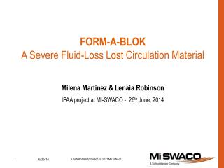 FORM-A-BLOK   A Severe Fluid-Loss Lost Circulation Material