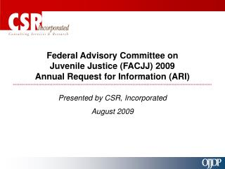 Federal Advisory Committee on  Juvenile Justice FACJJ 2009  Annual Request for Information ARI