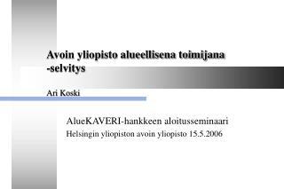 Avoin yliopisto alueellisena toimijana  -selvitys  Ari Koski