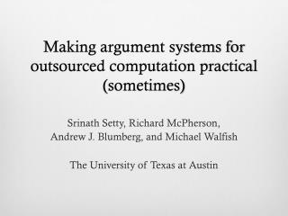 Making argument systems for outsourced computation practical (sometimes)