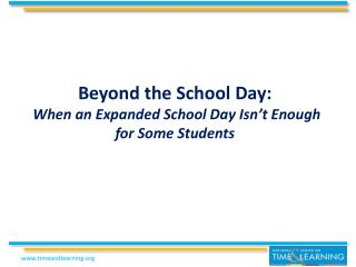 Beyond the School Day:   When an Expanded School Day Isn't Enough for Some Students