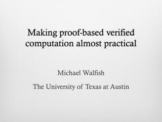 Making proof-based verified computation almost practical