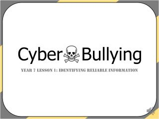 Year 7 Lesson 1: Identifying Reliable Information