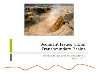 Sediment Issues within  Transboundary  Basins