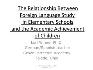 Lori Winne, Ph.D.  German/Spanish teacher Grove Patterson Academy Toledo, Ohio