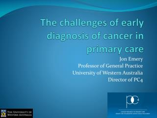 The challenges of early diagnosis of cancer in primary care