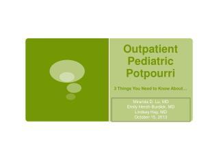 Outpatient Pediatric Potpourri