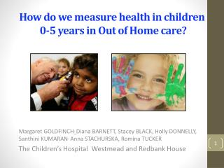 How do we measure health in children  0-5 years in Out of Home care?