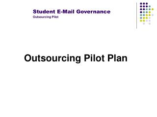 Outsourcing Pilot