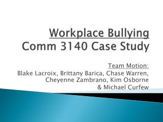 Workplace Bullying Comm  3140 Case Study