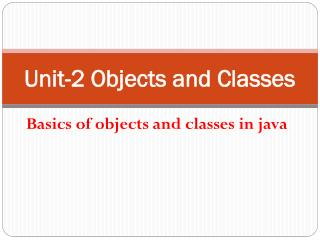 Unit-2 Objects and Classes