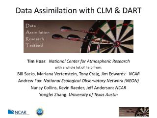 Data  Assimilation with  CLM  &  DART