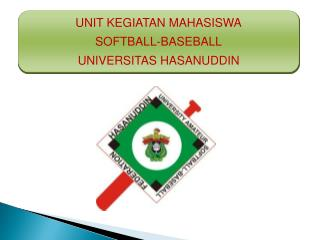 UNIT KEGIATAN MAHASISWA SOFTBALL-BASEBALL UNIVERSITAS HASANUDDIN