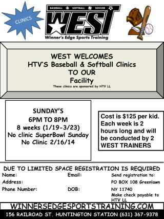 WEST WELCOMES  HTV'S Baseball & Softball Clinics TO OUR  Facility