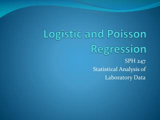 Logistic  and Poisson Regression