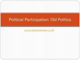 Political Participation:  Old Politics