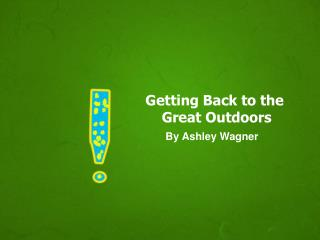 Getting Back to the  Great Outdoors