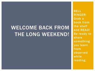 WELCOME BACK FROM THE LONG WEEKEND!