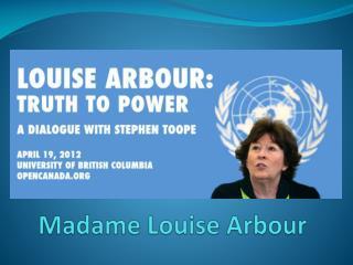 Madame Louise Arbour