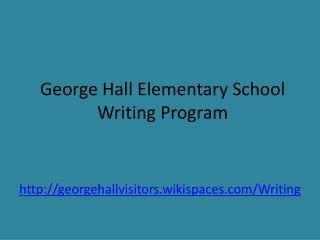 George Hall Elementary School Writing Program