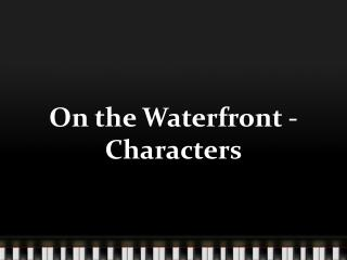 On the Waterfront - Characters