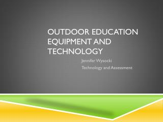 Outdoor Education Equipment and Technology