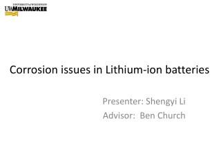 Corrosion issues in Lithium-ion batteries