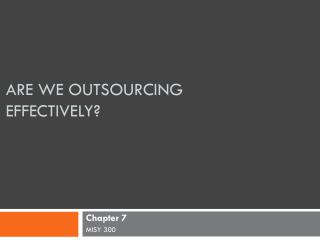 Are we outsourcing effectively?