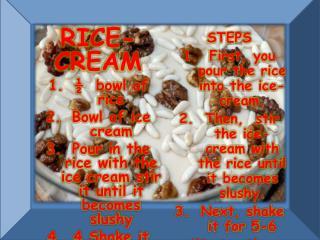 RICE-CREAM ½  bowl of rice Bowl of ice cream